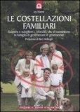 """LE COSTELLAZIONI FAMILIARI Scoprire e sciogliere i """"blocchi"""" che si trasmettono in famiglia di generazione in generazione. Prefazione di Bert Hellinger di Joy Manné"""
