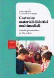 Costruire Materiali Didattici Multimediali - Libro