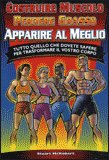Costruire Muscolo, Perdere Grasso, Apparire al Meglio — Libro