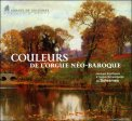 Couleurs de L'Orgue Neo-baroque  - CD
