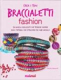 Crea i Tuoi Braccialetti Fashion - Libro