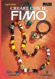 Creare con il Fimo  - Libro