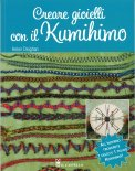 Creare Gioielli con il Kumihimo - Libro
