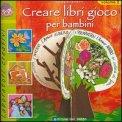 Creare Libri Gioco per Bambini - Volume 2
