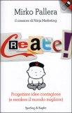 Create! Progettare Idee Contagiose (e Rendere il Mondo Migliore)
