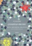 Creativa-mente - Focus, Ripetizione, Creatività - Libro