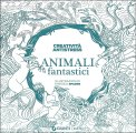 Creatività Antistress - Animali Fantastici - Colouring Book — Libro