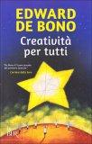 CREATIVITà PER TUTTI di Edward De Bono