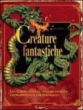 Creature Fantastiche  - Libro