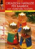 Creazioni Natalizie per Bambini con Materiale Riciclato  — Libro