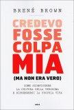 Credevo Fosse Colpa Mia (ma non era Vero)  - Libro
