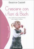Crescere con i Fiori di Bach - Libro