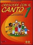 Crescere con il Canto - Vol.1 + 2 CD