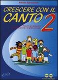 Crescere con il Canto - Vol.2 + 2 CD