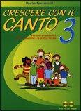 Crescere con il Canto - Vol.3 + 2 CD