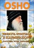 CRESCITA SPIRITUALE E ILLUMINAZIONE Sciogliersi, Fluire, Dissolversi di Osho
