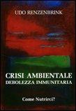 Crisi Ambientale. Debolezza Immunitaria. — Libro