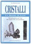 Cristalli - Un Mondo di Luce - Cofanetto — Libro