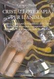 Cristalloterapia per l'Anima