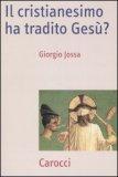 Il Cristianesimo Ha Tradito Gesù