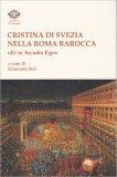 Cristina di Svezia nella Roma Barocca - Libro