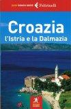 Croazia: l'Istria e la Dalmazia - Libro