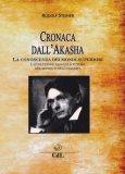 CRONACA DELL'AKASHA La conoscenza dei mondi superiori di Rudolf Steiner