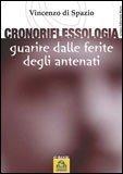 EBOOK - CRONORIFLESSOLOGIA Guarire dalle ferite degli antenati di Vincenzo Di Spazio