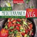 Cucina Mediterranea Sana e Veg per nutrire Corpo, Mente e Spirito - Libro