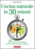 Cucina Naturale in 30 Minuti — Libro