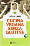 Cucina Vegana senza Glutine - Libro