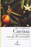 Cucina Vegetariana con gli Oli Essenziali - Libro