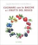 Cucinare con le Bacche e i Frutti del Bosco — Libro