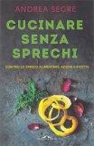 Cucinare Senza Sprechi - Libro
