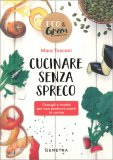 Cucinare Senza Spreco — Libro