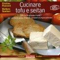 Cucinare Tofu e Seitan  - Libro
