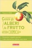 Curare gli Alberi da Frutto senza Chimica - Libro