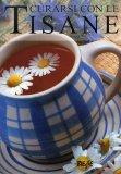 Curarsi con le Tisane  - Libro