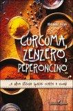 Curcuma, Zenzero, Peperoncino - Libro