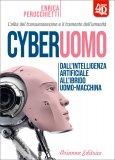 CYBERUOMO Dall'intelligenza artificiale all'ibrido uomo-macchina di Enrica Perucchietti