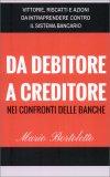 Da Debitore a Creditore nei Confronti delle Banche - Libro