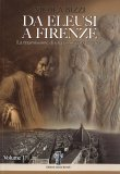 Da Eleusi a Firenze - Volume 1 - Libro