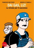 Dai Gas, Liz! - Fumetto - Libro