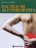 Dai Traumi all'Omeopatia  - Libro