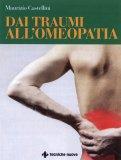 Dai Traumi all'Omeopatia  — Libro