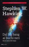 Dal Big Bang ai Buchi Neri  - Libro