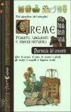 Dal Giardino dei Semplici: Creme, Pomate, Unguenti e Rimedi Naturali - Libro