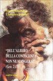 Dall'Albero della Conoscenza non ne Mangerai (Gen.2,17)  - Libro