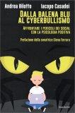 Dalla Balena Blu al Cyberbullismo - Libro