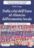 Dalla Crisi dell'euro al Rilancio dell'Economia Locale - Libro